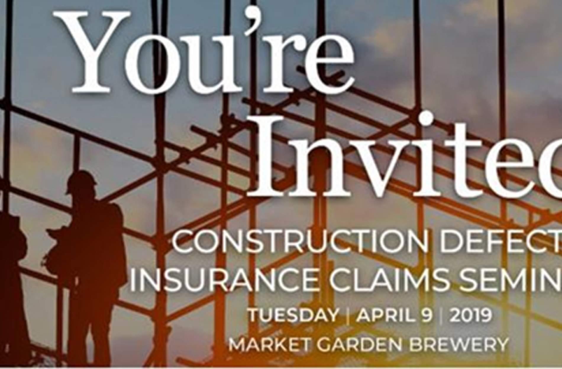 Construction Defect Insurance Claims: April 9 Seminar
